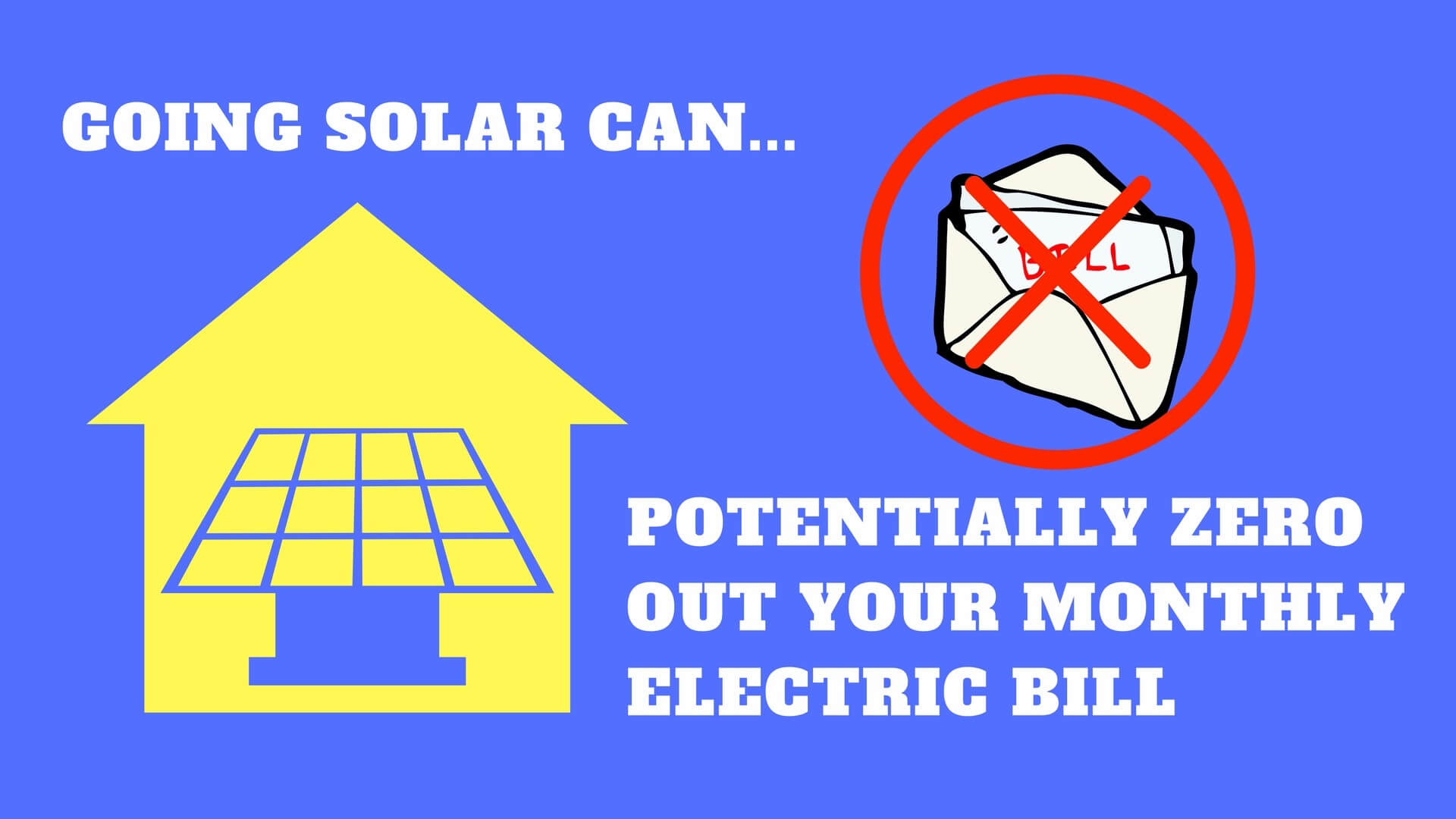 Installing solar electric system on your home or business can Substantially lower or zero out your monthly electric bill